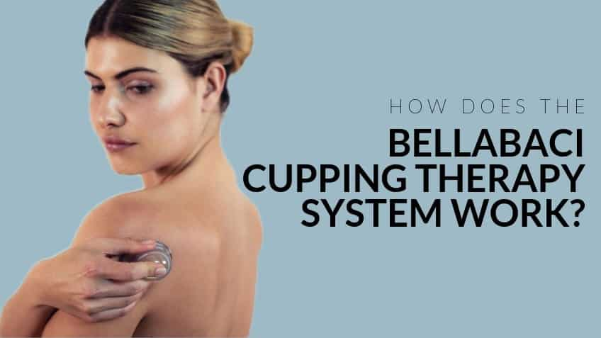 HOW DOES THE BELLABACI CUPPING THERAPY SYSTEM WORK_